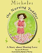 Michele, the nursing toddler : a story about sharing love