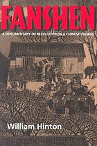 Fanshen; a documentary of revolution in a Chinese village