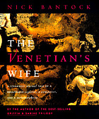 The Venetian's wife : a strangely sensual tale of a Renaissance explorer, a computer, and a metamorphosis