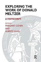 Exploring the work of Donald Meltzer a festschrift