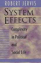 System effects : complexity in political and social life