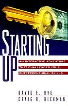 Starting up : an interactive adventure that challenges your entrepreneurial skills
