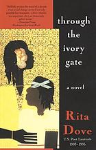 Through the ivory gate : a novel