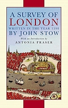 A survey of London : written in the year 1598