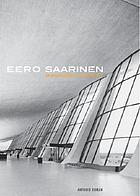 Eero Saarinen : an architecture of multiplicity
