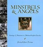 Minstrels & angels : carvings of musicians in medieval English churches