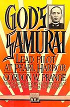 God's samurai : lead pilot at Pearl Harbor