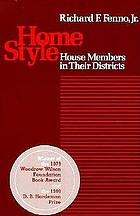 Home style : House Members in their districts