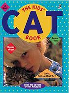The Kids' cat book from the editors of OWL magazine