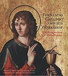 Fernando Gallego and his workshop : the altarpiece from Ciudad Rodrigo : paintings from the collection of the University of Arizona Museum of Art
