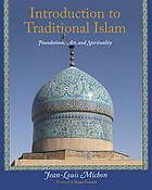 Introduction to traditional Islam, illustrated : foundations, art, and spirituality