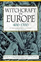 Witchcraft in Europe, 400-1700 : a documentary history