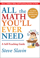 All the math you'll ever need : a self-teaching guide