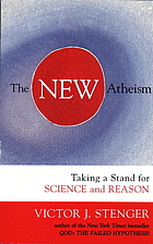 The new atheism : taking a stand for science and reason