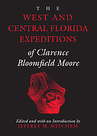The West and central Florida expeditions of Clarence Bloomfield Moore
