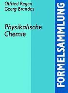 Formelsammlung physikalische Chemie : mit 25 Tabellen