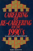 Careering and re-careering for the 1990's : the complete guide to planning your future
