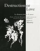 Destruction or love = La destrucción o el amor