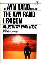 The Ayn Rand lexicon : objectivism from A to Z
