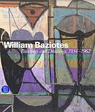 William Baziotes : paintings and drawings, 1934-1962
