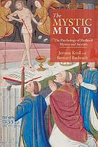 The mystic mind : the psychology of medieval mystics and ascetics