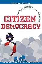 Citizen democracy : political activists in a cynical age