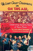 The Light Crust Doughboys are on the air celebrating seventy years of Texas music