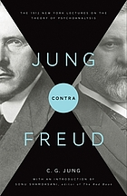 Jung contra Freud the 1912 New York lectures on the theory of psychoanalysis