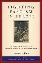 Fighting fascism in Europe : the World War II letters of an American veteran of the Spanish Civil War