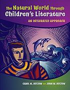 The natural world through children's literature : an integrated approach