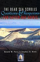 The Dead Sea scrolls : questions and responses for Latter-Day Saints
