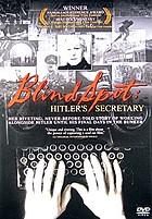 Im toten Winkel Hitlers Sekretärin = Blind spot : Hitler's secretary