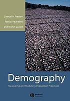 Demography : measuring and modeling population processes