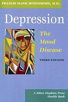 Depression, the mood disease