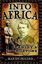 Into Africa : the epic adventures of Stanley & Livingstone
