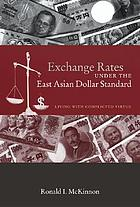 Exchange rates under the East Asian dollar standard : living with conflicted virtue
