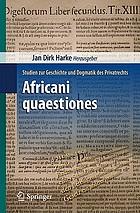 Africani quaestiones Studien zur Geschichte und Dogmatik des Privatrechts