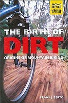 The birth of dirt : origins of mountain biking