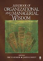 Handbook of organizational and managerial wisdom