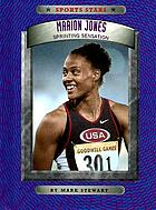 Marion Jones, sprinting sensation