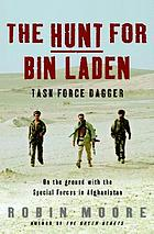 The hunt for Bin Laden : Task Force Dagger