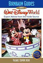 Walt Disney World : 2012 : expert advice from the inside source : the official guide