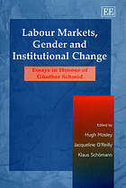 Labour markets, gender and institutional change : essays in honour of Günther Schmid