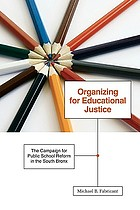 Organizing for educational justice - the campaign for public school reform