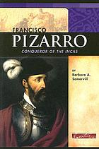 Francisco Pizarro : conqueror of the Incas
