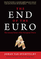 The end of the euro the uneasy future of the European Union