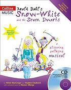 Roald Dahl's Snow-White and the seven dwarfs : a glittering galloping musicalA glittering galloping scheming musical