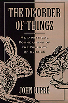 The disorder of things : metaphysical foundations of the disunity of science
