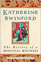 Katherine Swynford : the history of a medieval mistress