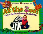 At the zoo! : explore the animal world with craft fun